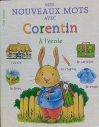法文童書MES NOUVEAUX MOTS AVEC CORENTIN A L'ECOLE