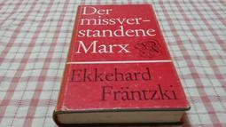 德文Der missverstandene Marx: Seine metaphys.-ontolog. Grundst